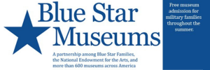 We are a Blue Star Museum!May 18 through September 2